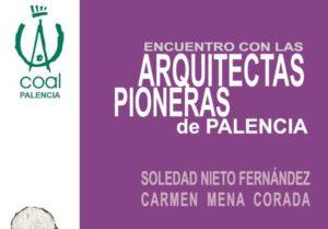 ENCUENTRO con las ARQUITECTAS PIONERAS de #PALENCIA @ COAL DELEGACIÓN DE PALENCIA | Palencia | Castilla y León | España
