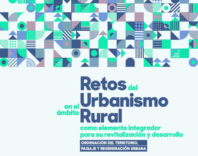 Jornadas Técnicas «Retos del Urbanismo en el ámbito rural como elemento integrador para su revitalización y desarrollo»