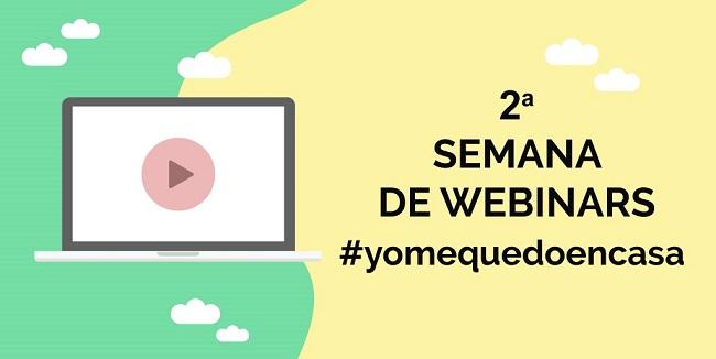 2ª Semana de los Webinars #yomequedoencasa