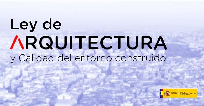 CONSULTA PÚBLICA PREVIA del Anteproyecto de Ley de Arquitectura y calidad del entorno construido