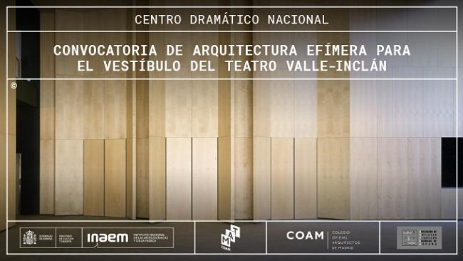 Convocatoria de Arquitectura Efímera para el vestíbulo del Teatro Valle-Inclán