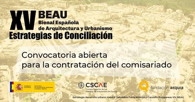 Convocatoria contratación del comisariado de la XV Bienal Española de Arquitectura y Urbanismo (XV BEAU)