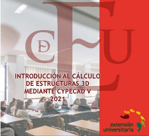 Curso Extensión Universitaria: Introducción al Cálculo de Estructuras 3D mediante CYPECAD V. 2021
