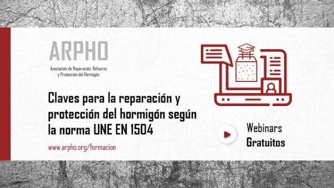 Webinar ARPHO: Claves para la reparación y protección del Hormigón UNE EN 1504