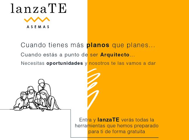 """Nace """"lanzaTE"""", la nueva iniciativa de ASEMAS para ayudar a jóvenes arquitectos en su incorporación al mundo laboral"""