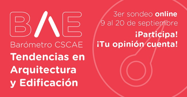 Participa en el Tercer Barómetro del CSCAE para conocer la evolución del Sector hasta el 20 de septiembre